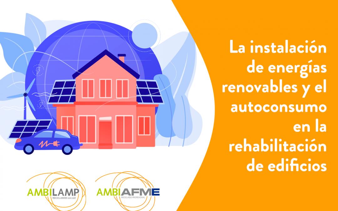 La instalación de energías renovables y el autoconsumo en la rehabilitación de edificios