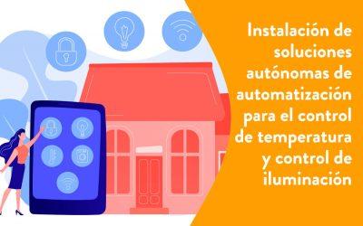 Instalación de soluciones autónomas (no conectadas entre sí) de automatización para el control de temperatura y control de iluminación